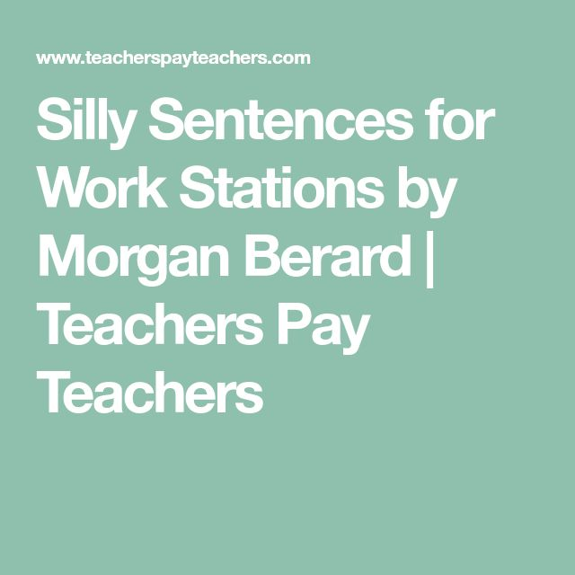 Silly Sentences for Work Stations by Morgan Berard | Teachers Pay Teachers