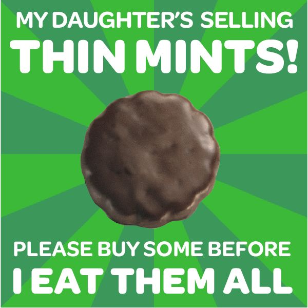 Save a mom...buy Girl Scout cookies from her daughter! Cookies on sale soon! Contact me at paulkbunch@gmail.com!!!
