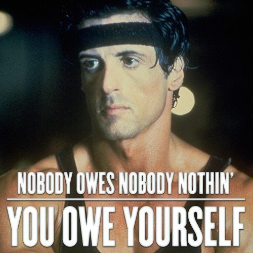 Rocky quote. Love me some Rocky!