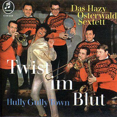 Das Hazy Osterwald Sextett - Twist im Blut / Hully Gully Town (196?)