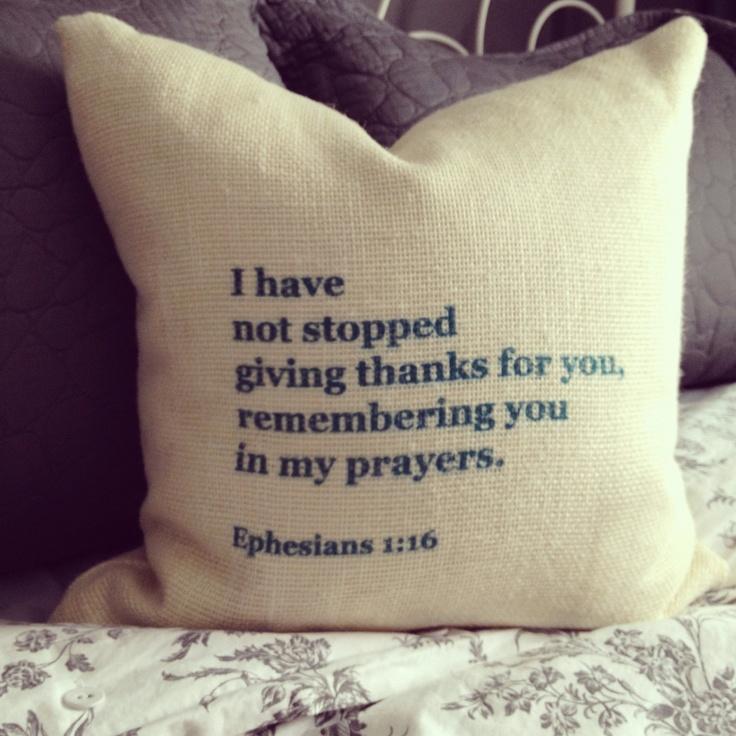 Decorative Toss Pillow with inspirational bible verse - Ephesians 1:16. $35.00, via Etsy.