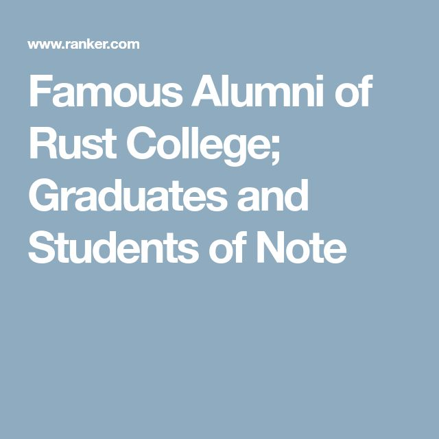 Famous Alumni of Rust College; Graduates and Students of Note