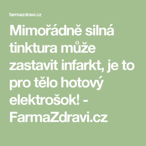 Mimořádně silná tinktura může zastavit infarkt, je to pro tělo hotový elektrošok! - FarmaZdravi.cz