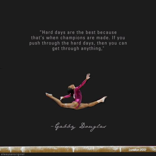 : Gabby Douglas, Amazing Girls, Quotes Love, Olympics Obsession, Hard Days, Hard Times, Gabby 3, Olympics Champions, Best Quotes Ever