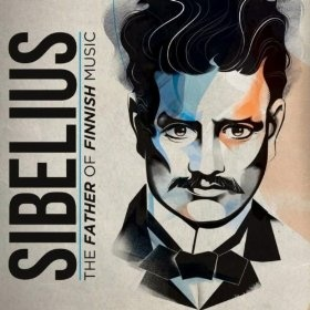 Jean Sibelius, Father of Finnish Music