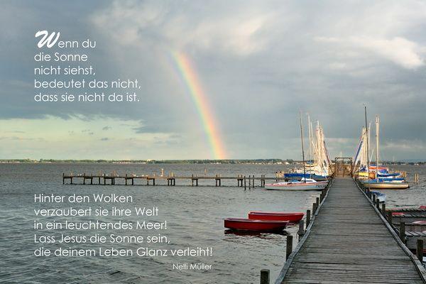 Wenn du die Sonne nicht siehst, bedeutet das nicht dass si nicht da ist. ... Nelli Müller