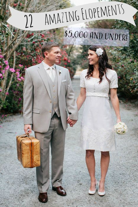 22 Amazing Elopements Under 5000 Someday Pinterest Wedding Planning And Elope