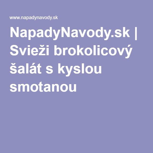 NapadyNavody.sk | Svieži brokolicový šalát s kyslou smotanou