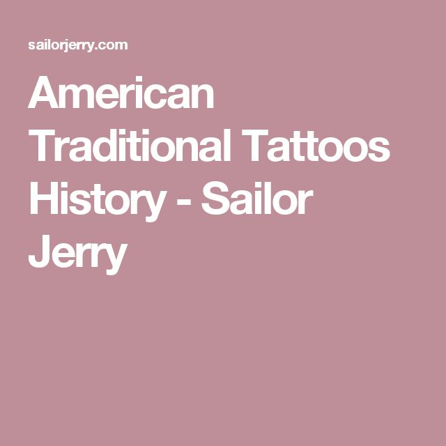 American Traditional Tattoos History - Sailor Jerry