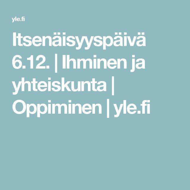 Itsenäisyyspäivä 6.12. | Ihminen ja yhteiskunta | Oppiminen | yle.fi