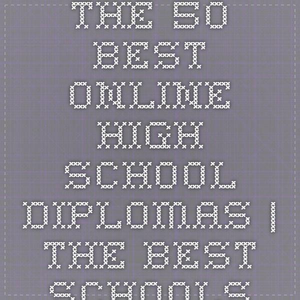 The 50 Best Online High School Diplomas | The Best Schools