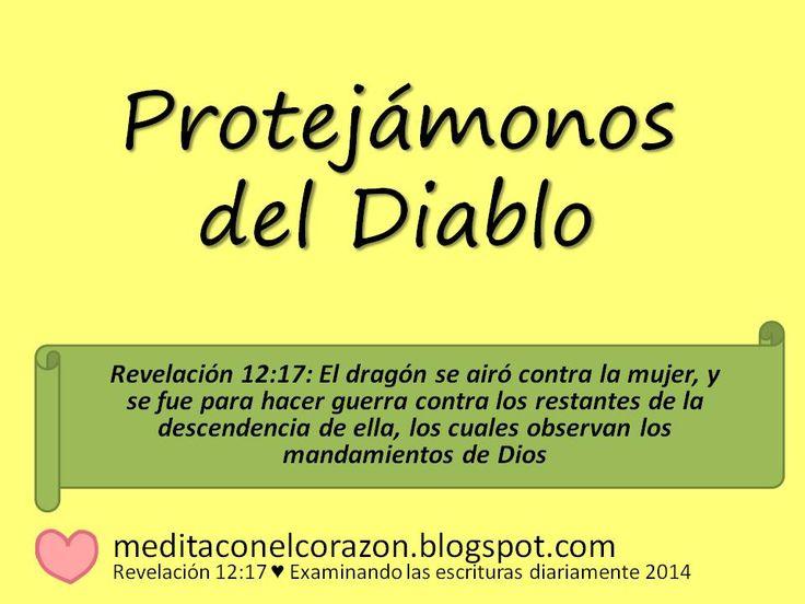 Medita con el corazón el texto de hoy(Revelación 12:17) Aplicación: Protejámonos del Diablo.http://meditaconelcorazon.blogspot.com/2014/07/revelacion-1217-examinando-las-escrituras-diariamente-2014.html