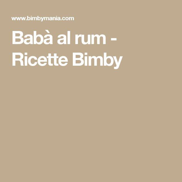 Babà al rum - Ricette Bimby