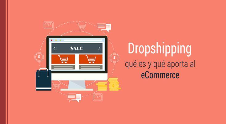 El Dropshipping es una de las formas de crear un negocio virtual menos conocidas y menos estudiadas en la actualidad. ¡Conoce qué aporta al eCommerce!