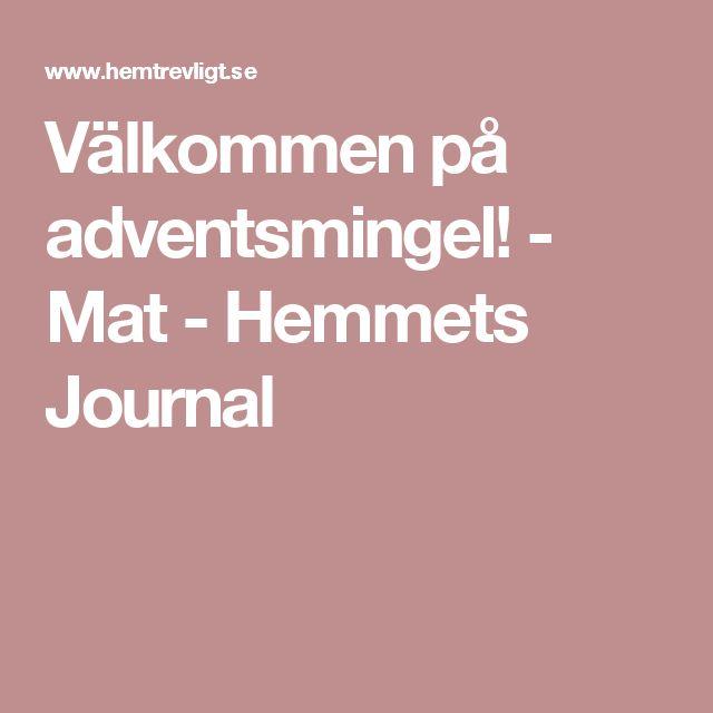 Välkommen på adventsmingel! - Mat - Hemmets Journal