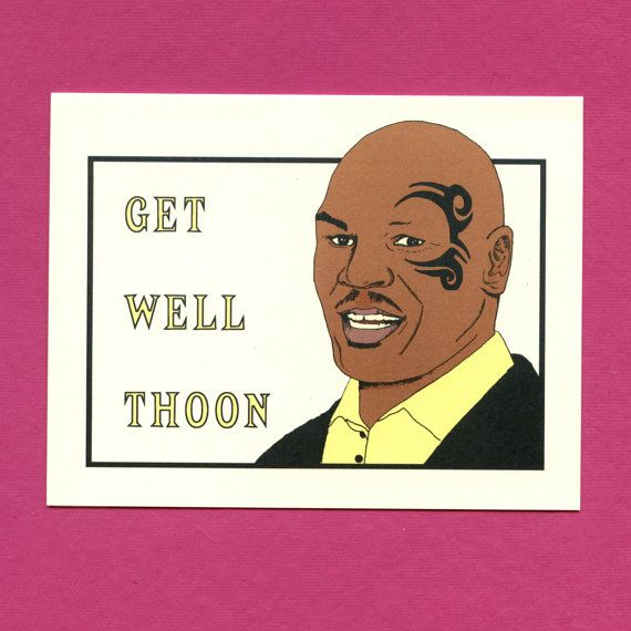 MIKE TYSON GET Well  Funny Get Well Card  Get Well by seasandpeas