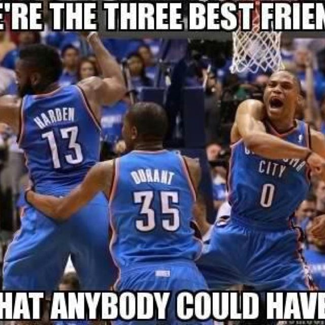 65bb65e60ac0d0dcd764555fb48df0fa three best friends friend pictures 73 best okc images on pinterest oklahoma city thunder,Oklahoma City Thunder Memes