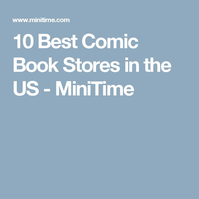 10 Best Comic Book Stores in the US - MiniTime