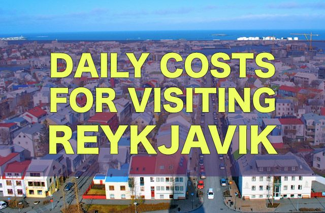 Daily Costs For Visiting Reykjavik, Iceland | Backpacking Europe City Price Guide Series