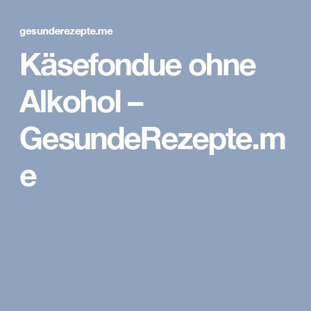 Käsefondue ohne Alkohol – GesundeRezepte.me