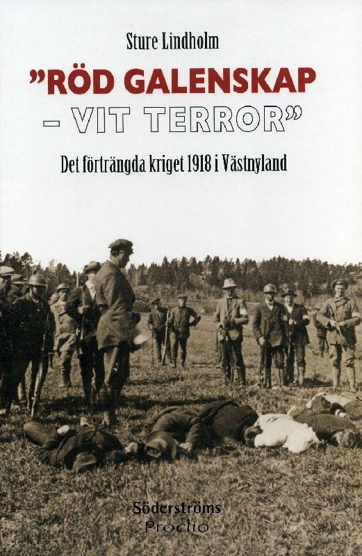 """""""Röd galenskap - Vit terror"""": Det förträngda kriget 1918 i Västnyland. Lindholm, Sture. 35€ #EKTAMuseumcenter #EKTAbooks"""