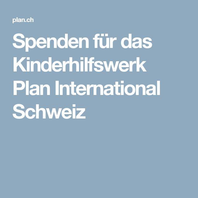 Spenden für das Kinderhilfswerk Plan International Schweiz