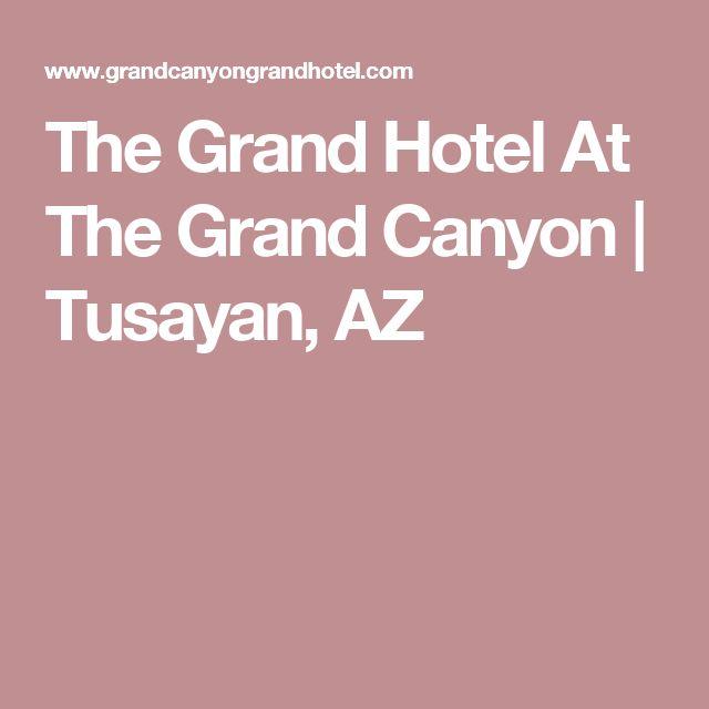 The Grand Hotel At The Grand Canyon | Tusayan, AZ