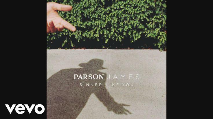 Parson James - Sinner Like You (Audio) - YouTube
