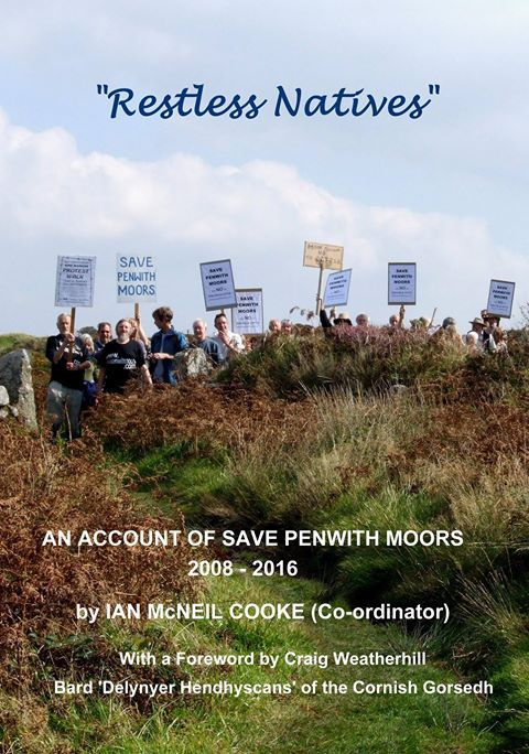 'RESTLESS NATIVES - AN ACCOUNT OF SAVE PENWITH MOOR 2008-2016' (2017) | Ian McNeil Cooke: 'About a small band of local environmental activists limiting the enclosure of open access moorland with barbed wire fencing, gates and cattle grids. Amongst other subject matter it describes the destruction of some antiquities in the Land's End Peninsula from the 19th century to the 1980s, as well as more recent degradation of Tregeseal Stone Circle and the Men-an-Tol holed stone complex.'     ✫ღ⊰n