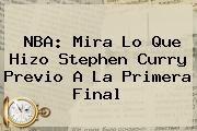 http://tecnoautos.com/wp-content/uploads/imagenes/tendencias/thumbs/nba-mira-lo-que-hizo-stephen-curry-previo-a-la-primera-final.jpg NBA. NBA: mira lo que hizo Stephen Curry previo a la primera final, Enlaces, Imágenes, Videos y Tweets - http://tecnoautos.com/actualidad/nba-nba-mira-lo-que-hizo-stephen-curry-previo-a-la-primera-final/