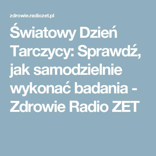 Światowy Dzień Tarczycy: Sprawdź, jak samodzielnie wykonać badania - Zdrowie Radio ZET