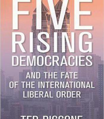 Five Rising Democracies: And The Fate Of The International Liberal Order PDF