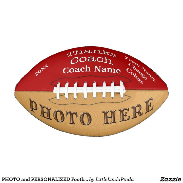 PHOTO and PERSONALIZED Footballs as the Best Football Gifts for Coaches in Your Team Colors. CLICK: http://www.zazzle.com/photo_and_personalized_football_gifts_for_coaches-256018555300363295 Your Team COLORS, PHOTO, 3 Text Boxes for Year(s), Team Name, Coach Name or Your Text. Delete. Change the Red and White Football Colors to Your Team Colors. More HERE: http://www.zazzle.com/littlelindapinda/gifts?cg=196627601341364380&rf=238147997806552929 Call Linda for Design Changes or HELP…