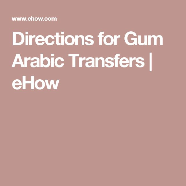 Directions for Gum Arabic Transfers | eHow