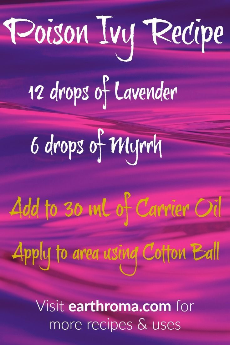 Poison Ivy Essential Oil Recipe / Blend. 12 drops of Lavender Essential oil. 6 drops of Myrrh Essential oil. Add to 30 mL (1 oz) of carrier oil and apply to affected areas using a cotton ball. Will promote the healing process and relieve the itching. visit http://earthroma.com for more recipes and uses.