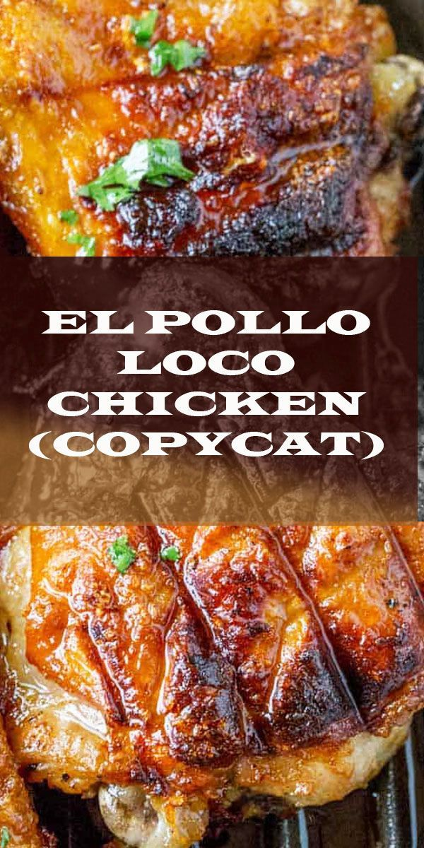 EL POLLO LOCO CHICKEN RECIPE (COPYCAT) – #Chicken #copycat #EL #Loco #Pollo #Rec…