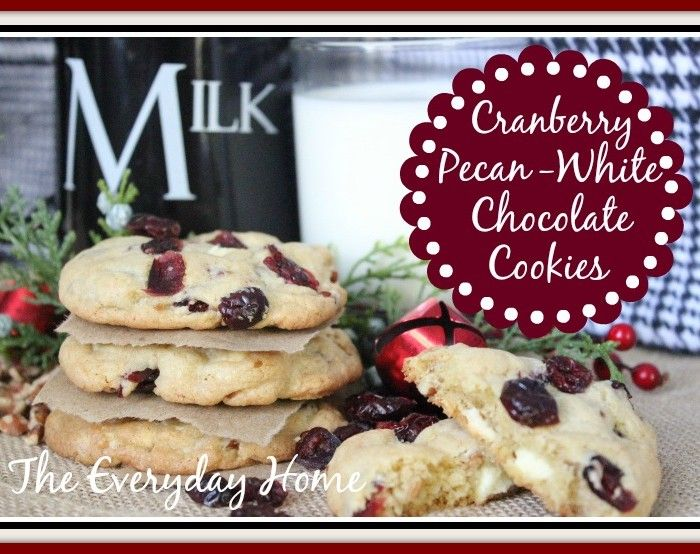 Cranberry-Pecan-White Chocolate Chunk Cookies | Recipe | Home, The o ...