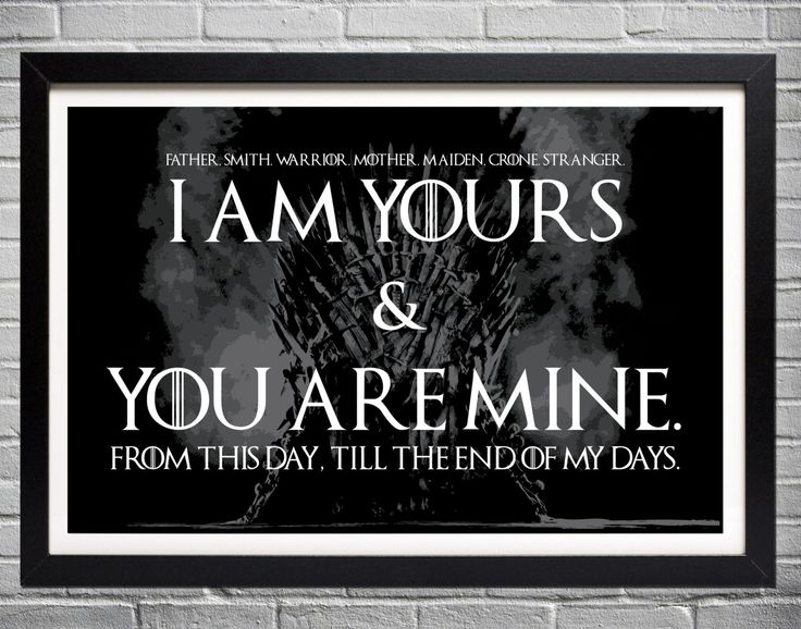 Game of Thrones Wedding Vows - I am yours and you are mine - Typographic Poster