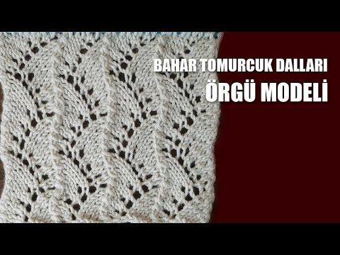 BAHAR TOMURCUK DALLARI Örgü Modeli - Şiş İle Örgü Modelleri - YouTube