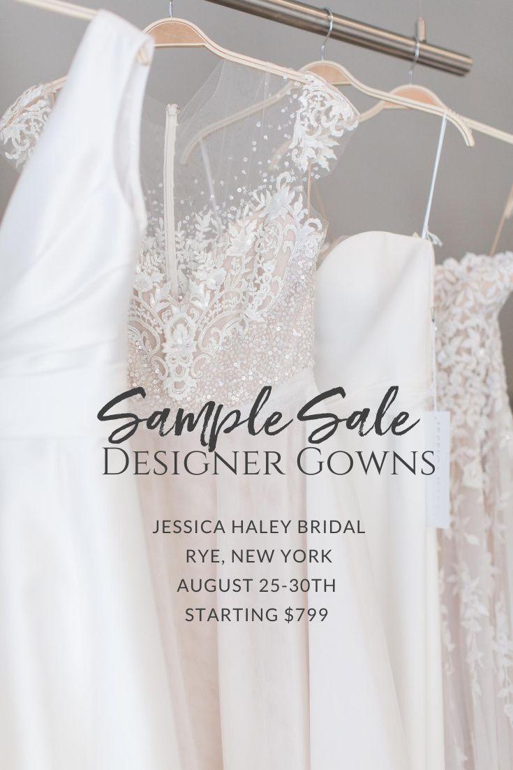 Bridal Sample Sale Designer Gown 40 70 Off For A Limited Time In 2020 Sample Sale Designer Gowns Bridal