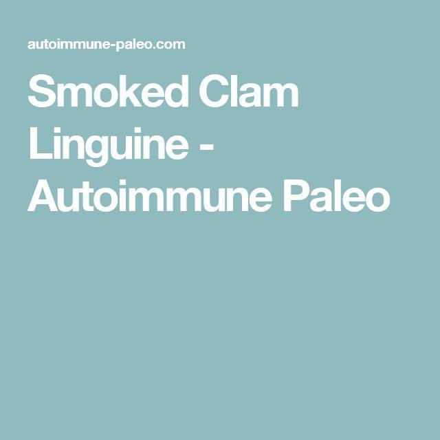 Smoked Clam Linguine - Autoimmune Paleo
