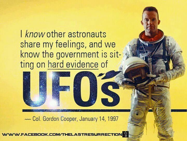 "Col. Gordon Cooper, January 14, 1997 Quote: ""We know the government is sitting on hard evidence of UFO's""."