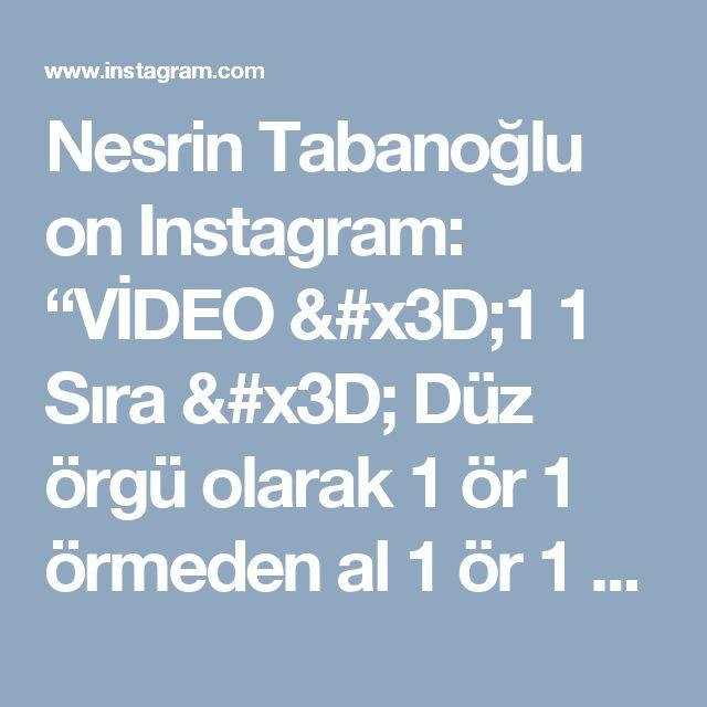 """Nesrin Tabanoğlu on Instagram: """"VİDEO =1 1 Sıra = Düz örgü olarak 1 ör 1 örmeden al 1 ör 1 örmeden al böyle devam et  2 Sıra = 1 düz ör ipi arka tarafa geçir örmeden…"""""""