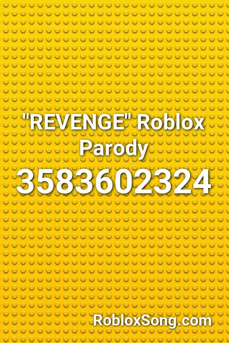 Revenge Song Id Roblox Revenge Roblox Parody Roblox Id Roblox Music Codes In 2020 Saddest Songs Songs Roblox
