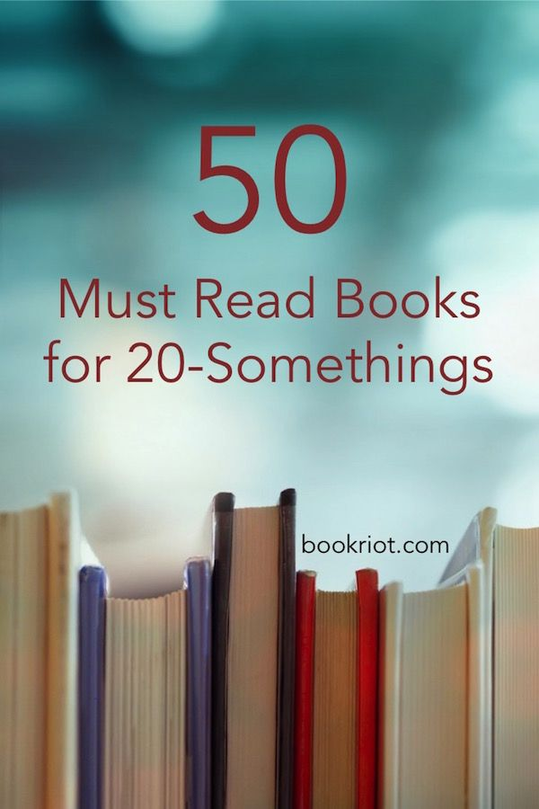 50 Must Read Books For 20 Somethings Books To Read Before You