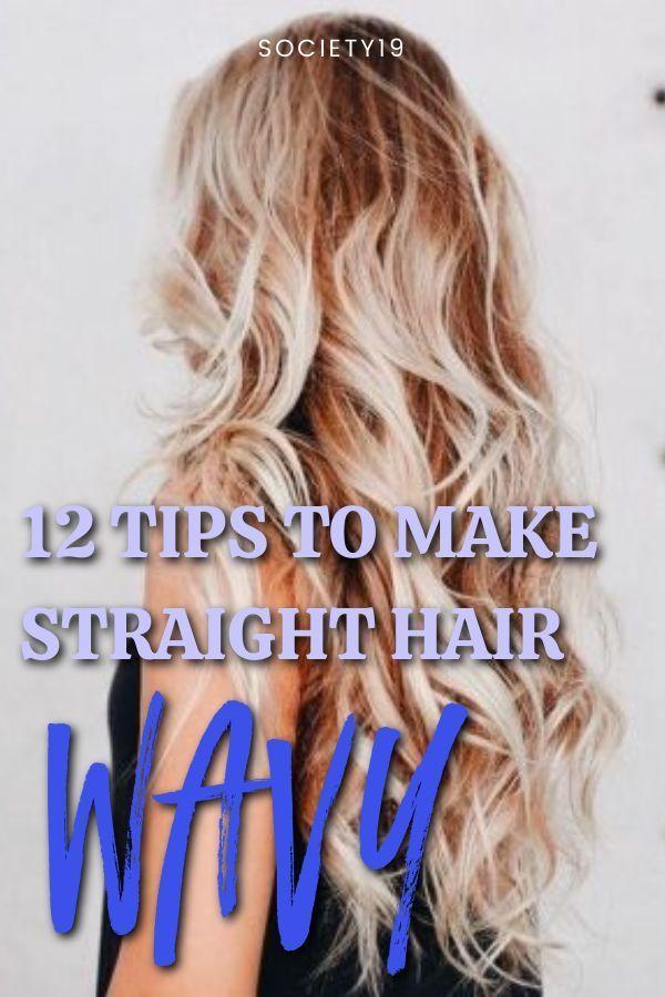 12 Tips To Make Straight Hair Wavy Society19 Curling Straight Hair Straight Wavy Hair Straight Hairstyles