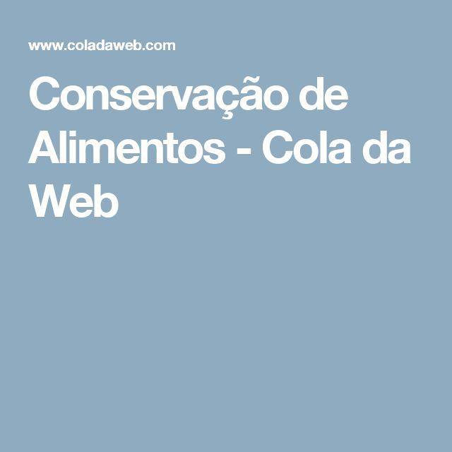Conservação de Alimentos - Cola da Web
