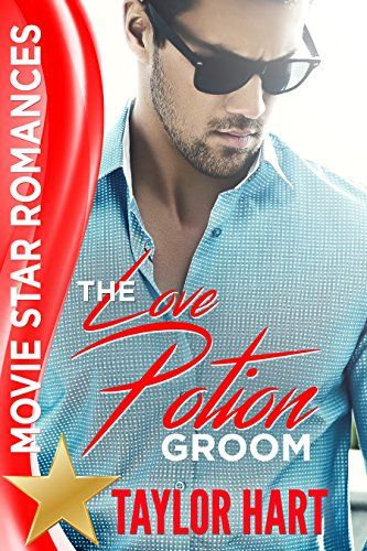 The Love Potion Groom: Movie Star Romances - Enjoy this fast-paced romance by best-selling author, Taylor Hart!B.C. Knight, movie star extraordinaire, only wants to focus on getting through his thirty-day court mandated stint in re-hab then get back to L.A. The last thing he wants is to meet a beautiful, grief-stricken woman who makes him r...