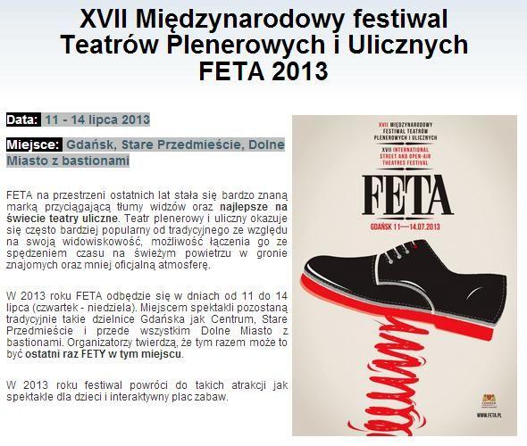 XVII Międzynarodowy festiwal Teatrów Plenerowych i Ulicznych FETA 2013 - więcej informacji i program całej imprezy znajdziesz na: http://www.gdansk4u.pl/festiwal-feta