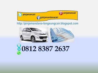 pinjaman uang cepat jaminan bpkb mobil proses 1 jam terima uang. hubungi 081283872637 call sms WA